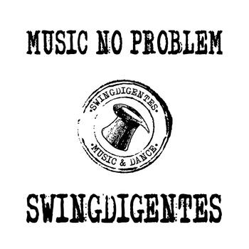 swingdigentes - music no problem