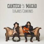 Canteca de Macao, «Lugares Comunes» (2015)