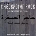 Palestinian checkpoint rock, «pueblo que canta no muere»