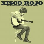 Xisco Rojo, You Got To Walk That Lonesome Valley (2015)