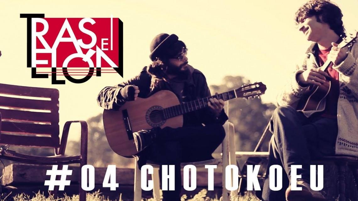 Tras el telón - #04 Chotokoeu