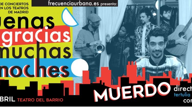 MUERDO en el Teatro del Barrio (Abril, 2016)